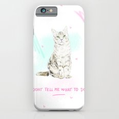 Don't Tell Me What To Do iPhone 6s Slim Case