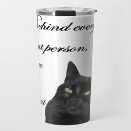 Behind Every Great Person There Is A Great Cat Travel Mug