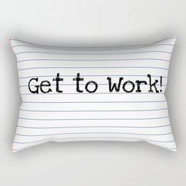 Get To Work!   Teacher Art Rectangular Pillow