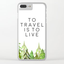 To Travel Is To Live, Wall Art, Printable Quotes, Motivational Print, Printable Art Clear iPhone Case
