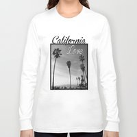 tupac Long Sleeve T-shirts featuring California Love  by Gold Blood