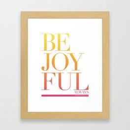 Be Joyful Always Framed Art Print
