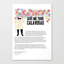 Give me your Calaveras   Grim Fandango   Editorial Canvas Print