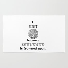 I knit because violence is frowned upon Rug