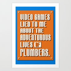 Video Games Lied To Me Art Print