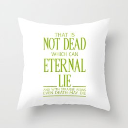 WITH STRANGE AEONS EVEN DEATH MAY DIE Throw Pillow