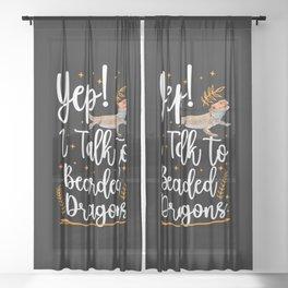 Yep I Talk To Bearded Dragons Sheer Curtain