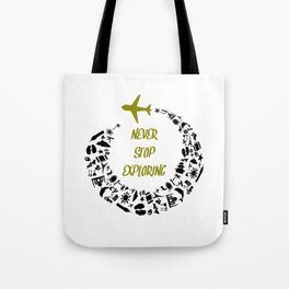 Never Stop Exploring simply Travel and See The World T-Shirt Tote Bag