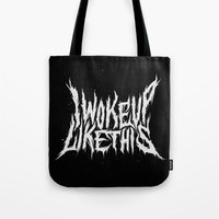 i woke up like this Tote Bags featuring I Woke Up Like This by Corinne Alexandra