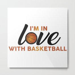 I'm in LOVE with Basketball Metal Print