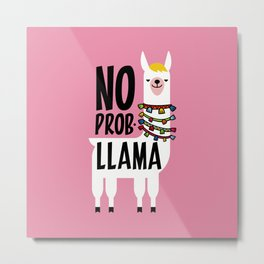 No Prob-Llama Metal Print