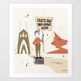 Hate Has No Home Here Art Print