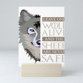 Leave One Wolf Alive Mini Art Print