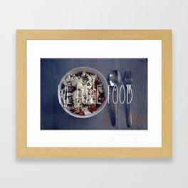 We love Food Framed Art Print