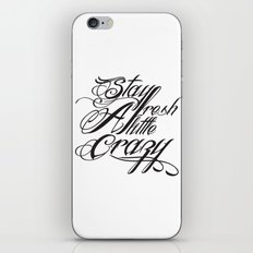 Stay fresh a little crazy iPhone & iPod Skin