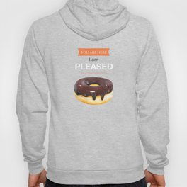 Original design donut illustration Print Typography poster-You are here, I am pleased. Hoody