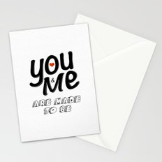 You & Me Are Made to Be Stationery Cards
