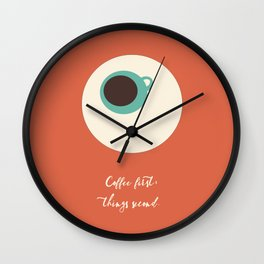 COFFEE first, things second Wall Clock