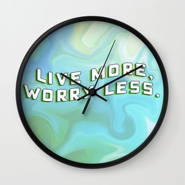 Live more, worry less. Wall Clock