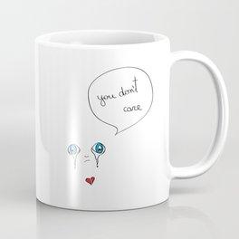 You Don´t Care Coffee Mug