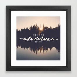 And So the Adventure Begins II Framed Art Print
