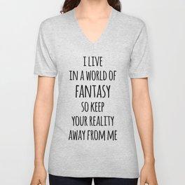 World Of Fantasy Funny Quote Unisex V-Neck