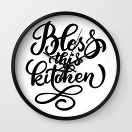Bless this kitchen - Funny hand drawn quotes illustration. Funny humor. Life sayings. Wall Clock