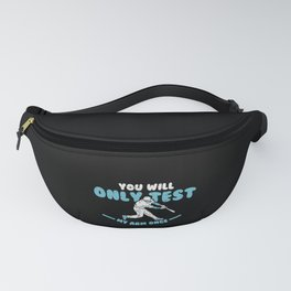 Baseball Quote: You'll Only Test My Arm Once Fanny Pack