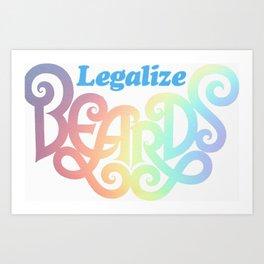 Legalize Beards Art Print