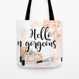 Hello gorgeous Tote Bag