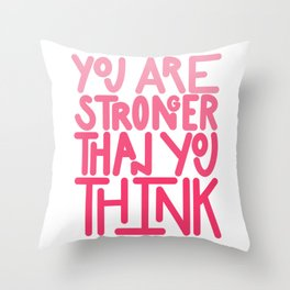 You Are Stronger Than You Think - Pink Throw Pillow