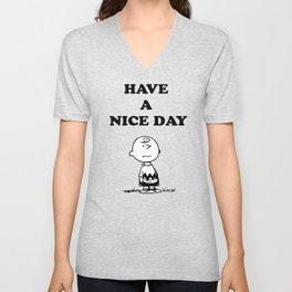 Have a Nice Day Unisex V-Neck