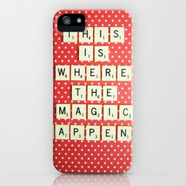 This is Where The Magic Happens iPhone Case