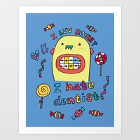 dentist Art Prints featuring I hate dentist by PINT GRAPHICS
