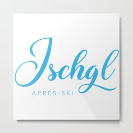 ISCHGL Metal Print