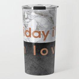Friday I'm in Love Copper Travel Mug