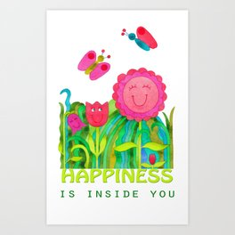 Happiness is inside you Art Print