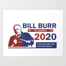Bill Burr For President Art Print
