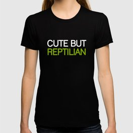 CUTE BUT REPTILIAN T-shirt