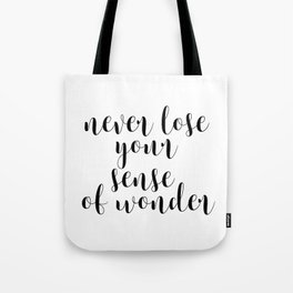 Never Lose Your Sense Of Wonder, Inspirational Art, Motivational Quote, Wall Decor Tote Bag