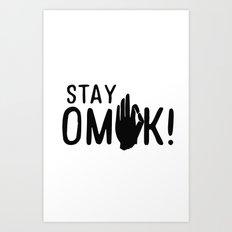 Stay OMK! Art Print