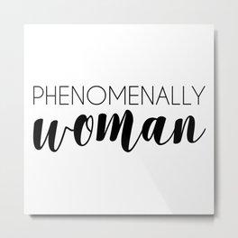 Phenomenally Woman Metal Print