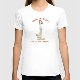 When in doubt, go to the library T-shirt