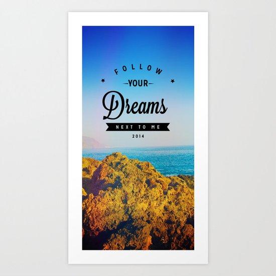 Follow Your Dreams (Teno) Art Print