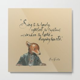 """""""Sing to the lonely"""" Quote Metal Print"""