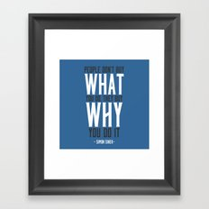 People Don't Buy What You Do, They Buy Why You Do It Framed Art Print