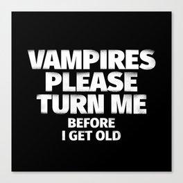 Vampires Please Turn Me Canvas Print