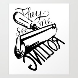 They See Me Rollin' Brayer Art Print