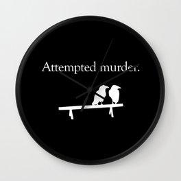 Attempted Murder (white design) Wall Clock