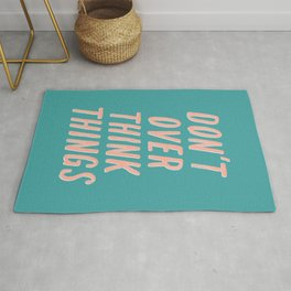 Don't Over Think Things positive good vibes inspirational typography quote in peach pink and green Rug